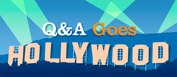Q&A Goes Hollywood
