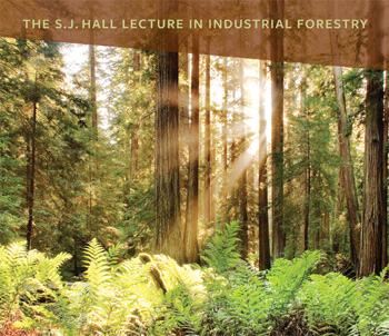 The S.J. Hall Lecture in Industrial Forestry